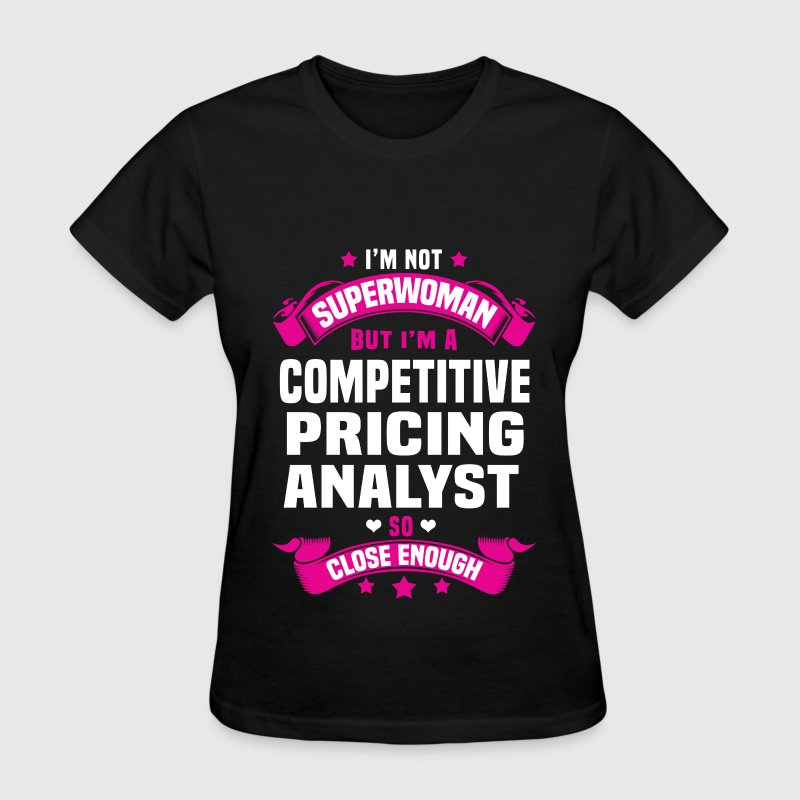 Competitive Pricing Analyst Tshirt - Women's T-Shirt