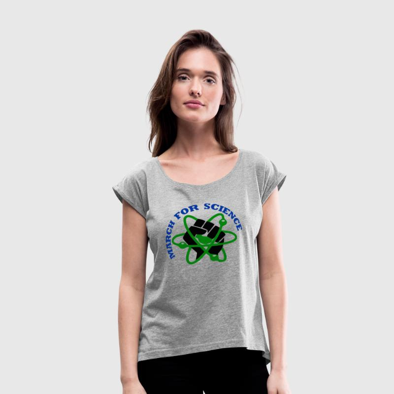March for Science - Women's Roll Cuff T-Shirt