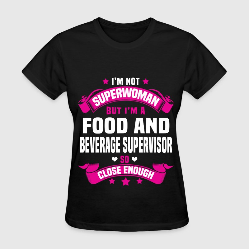 Food And Beverage Supervisor Tshirt - Women's T-Shirt