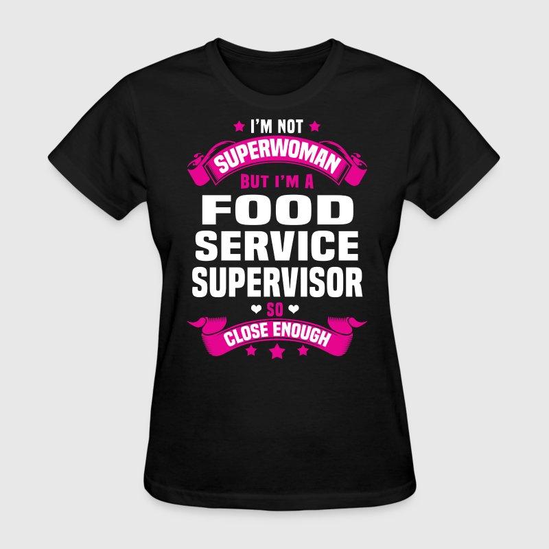 Food Service Supervisor Tshirt - Women's T-Shirt