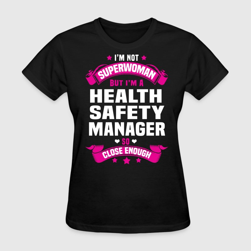 Health Safety Manager T-Shirts - Women's T-Shirt