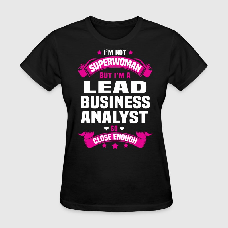 Lead Business Analyst T-Shirts - Women's T-Shirt