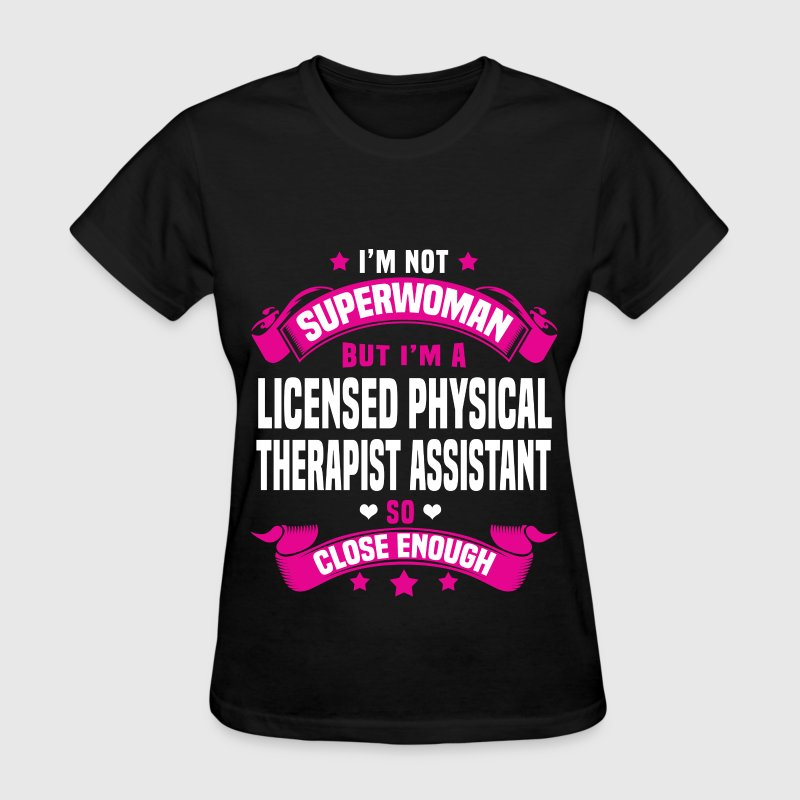 Licensed Physical Therapist Assistant T-Shirts - Women's T-Shirt