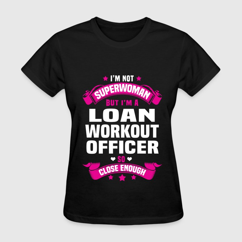 Loan Workout Officer T-Shirts - Women's T-Shirt