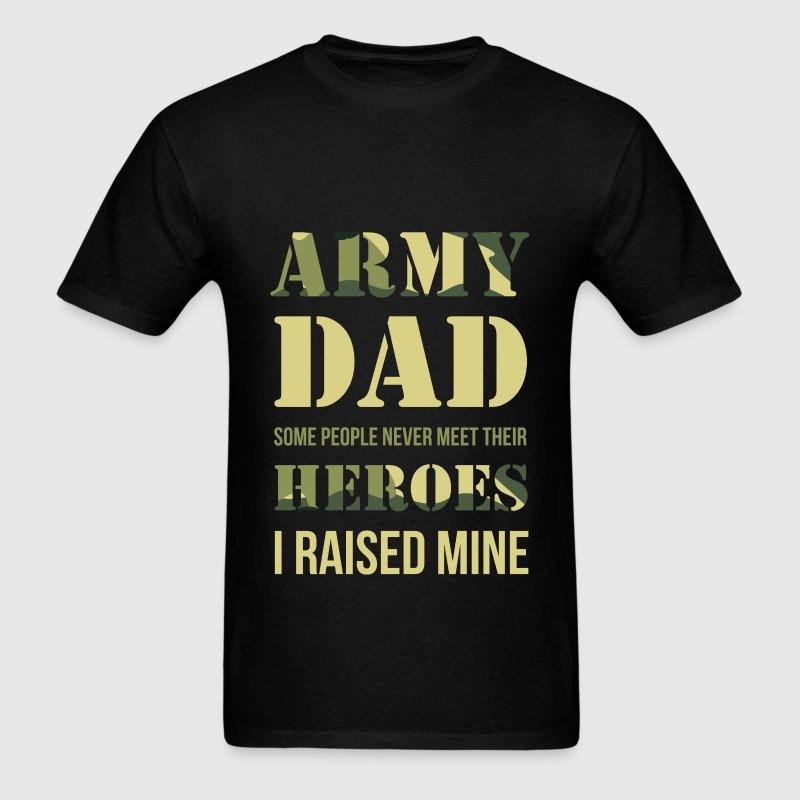 Army  Dad - Army dad. Some people never meet their - Men's T-Shirt