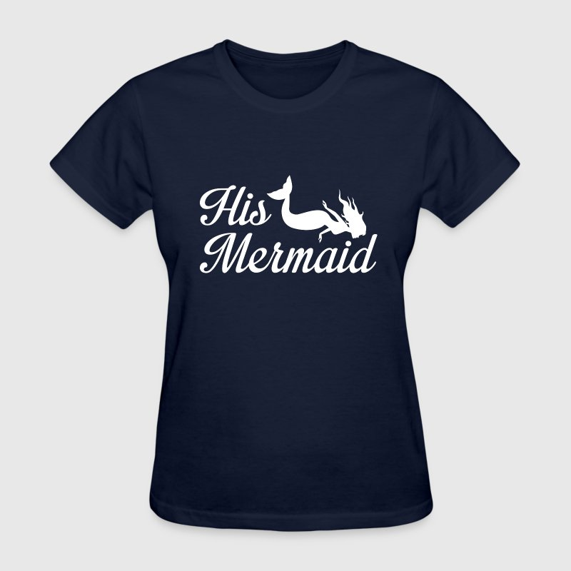 His Mermaid - Women's T-Shirt