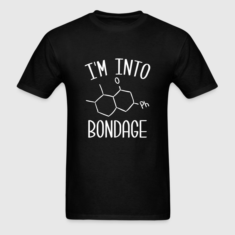 I'm Into Bondage - Men's T-Shirt