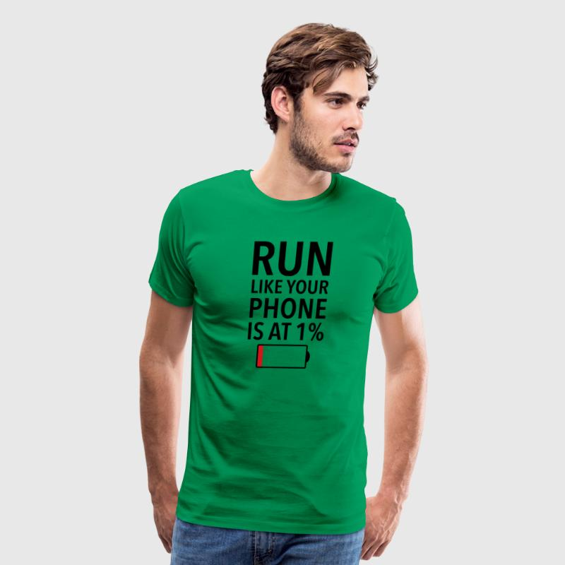Run Like Your Phone Is At 1% T-Shirts - Men's Premium T-Shirt