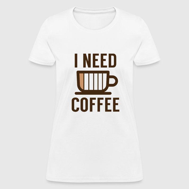 I Need Coffee Shirt T Shirts Design Concept