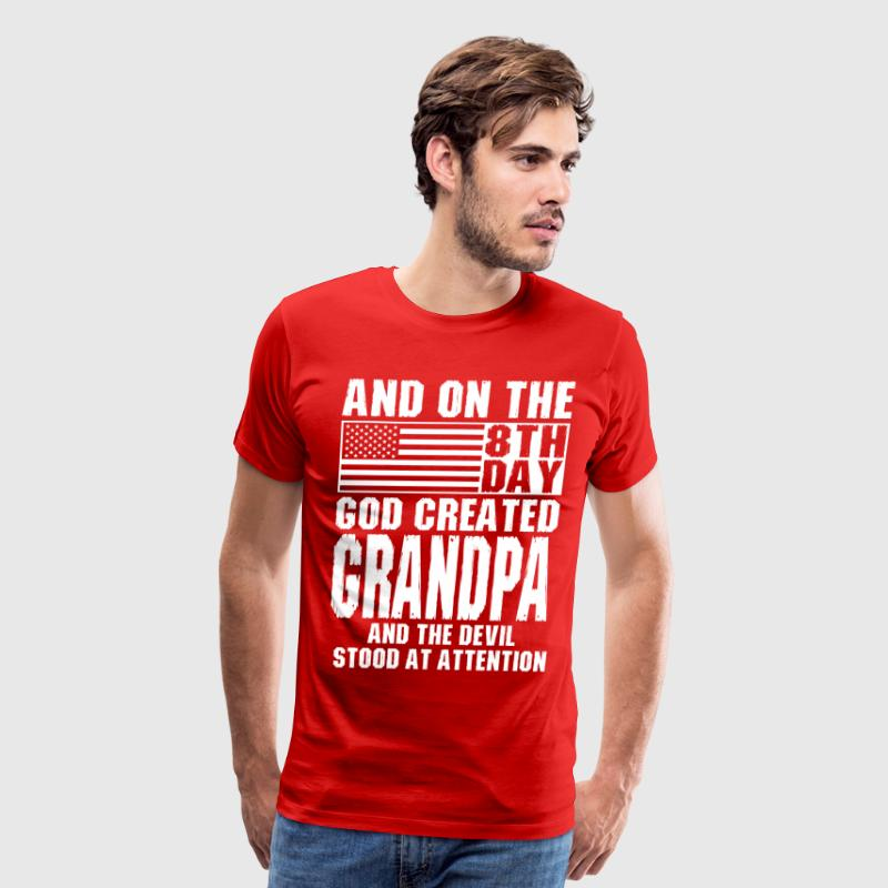 And On The 8th Day God Created Grandpa And The Dev T-Shirts - Men's Premium T-Shirt