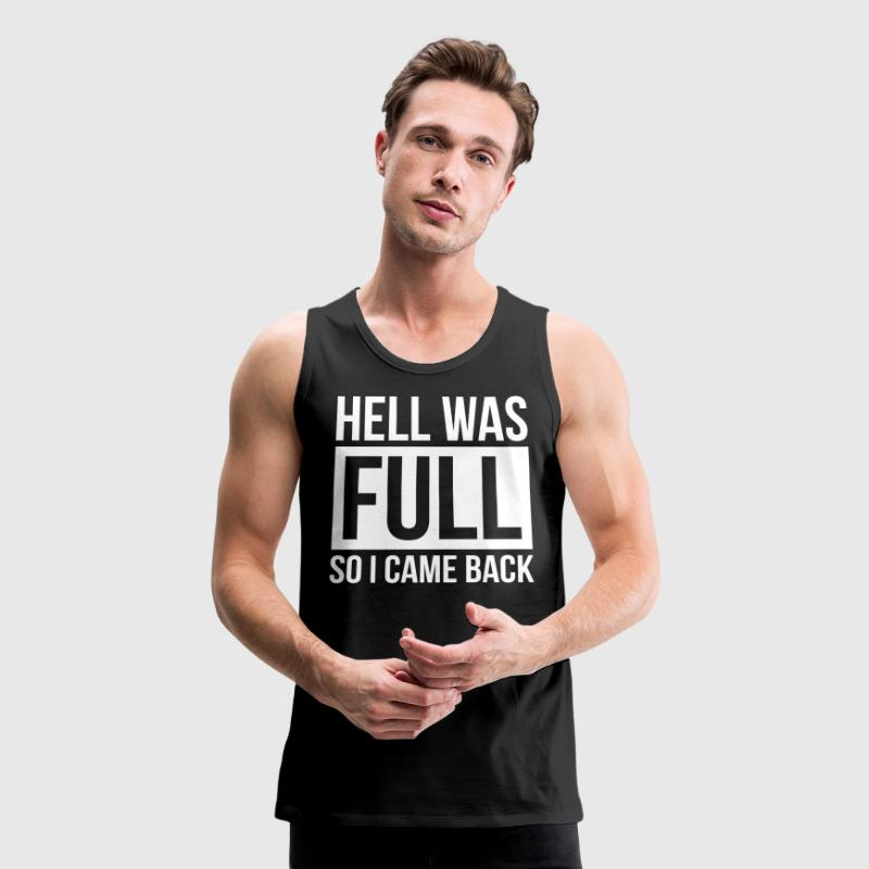HELL WAS FULL SO I CAME BACK Sportswear - Men's Premium Tank
