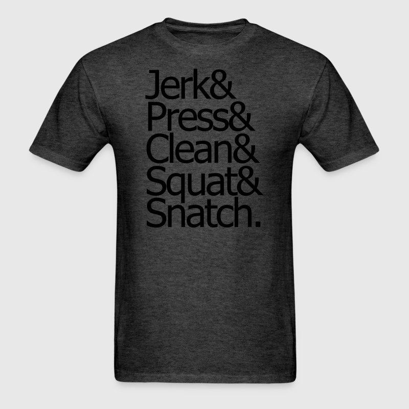 Jerk & Press & Clean & Squat & Snatch Shirt - Men's T-Shirt