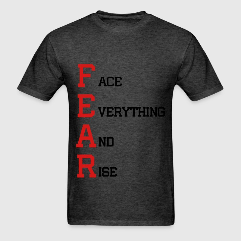 F.E.A.R. face everything and rise t-shirt - Men's T-Shirt