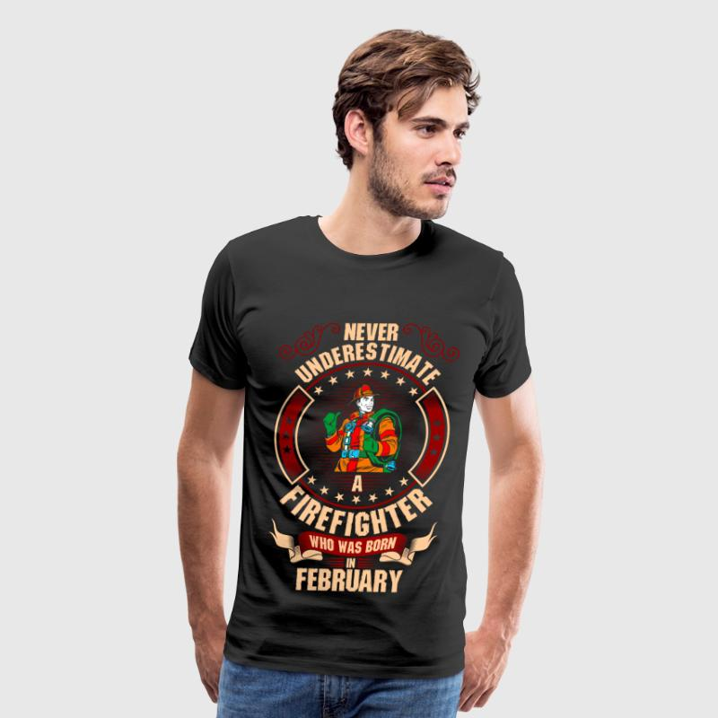 Never Underestimate A Firefighter Who Was Born In T-Shirts - Men's Premium T-Shirt