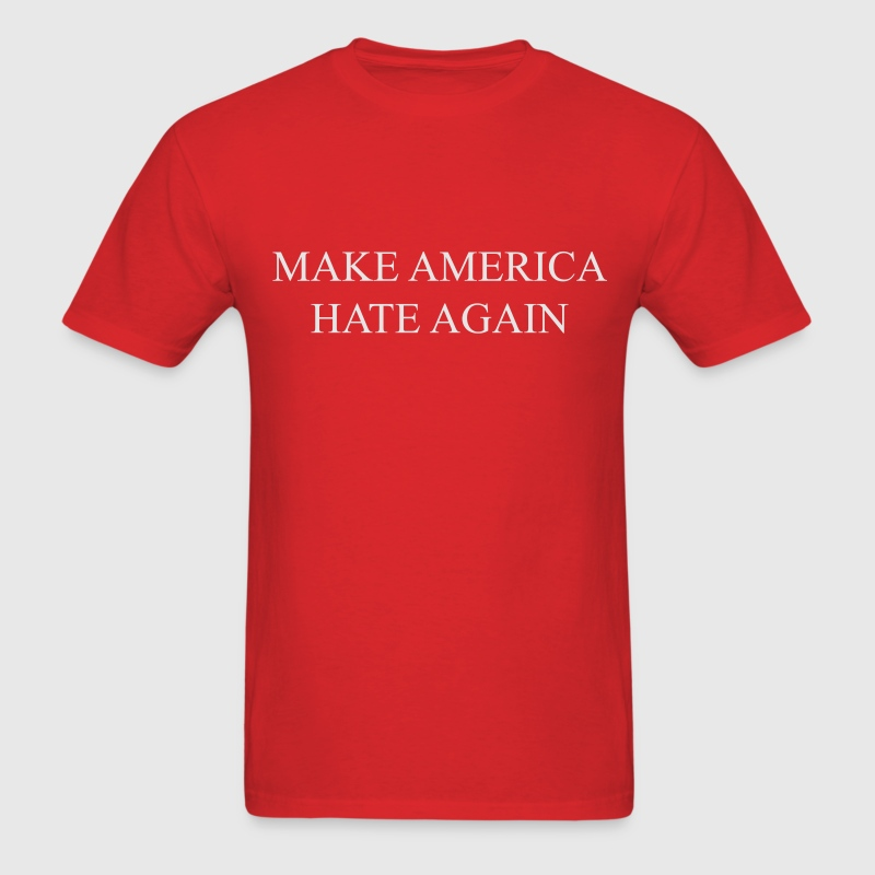 Make America hate again T-Shirts - Men's T-Shirt