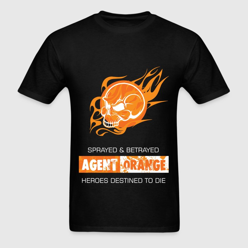 Agent Orange - Sprayed and betrayed. Heroes destin - Men's T-Shirt