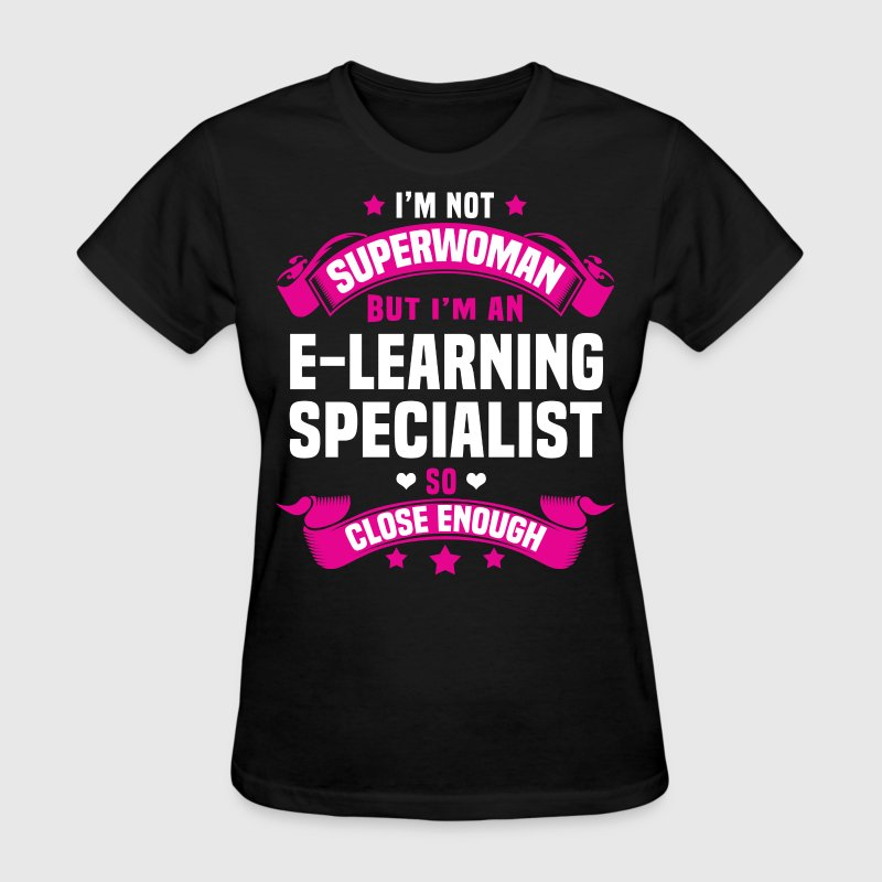 E-Learning Specialist T-Shirts - Women's T-Shirt