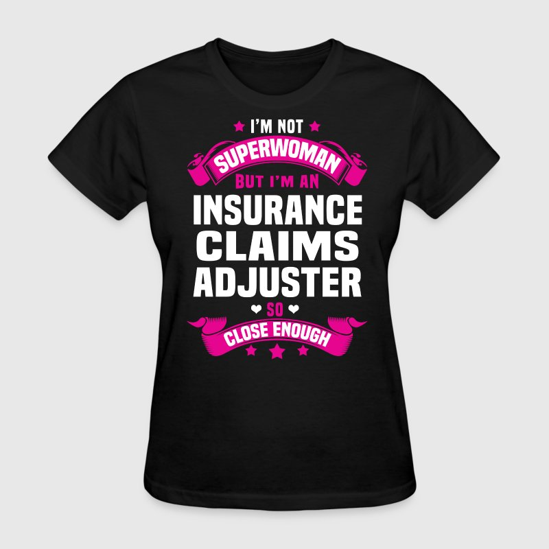 Insurance Claims Adjuster T-Shirts - Women's T-Shirt