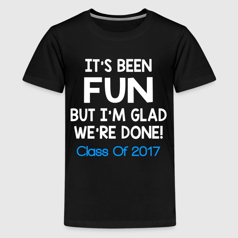 CLASS OF 2017 FUNNY T-Shirt | Spreadshirt