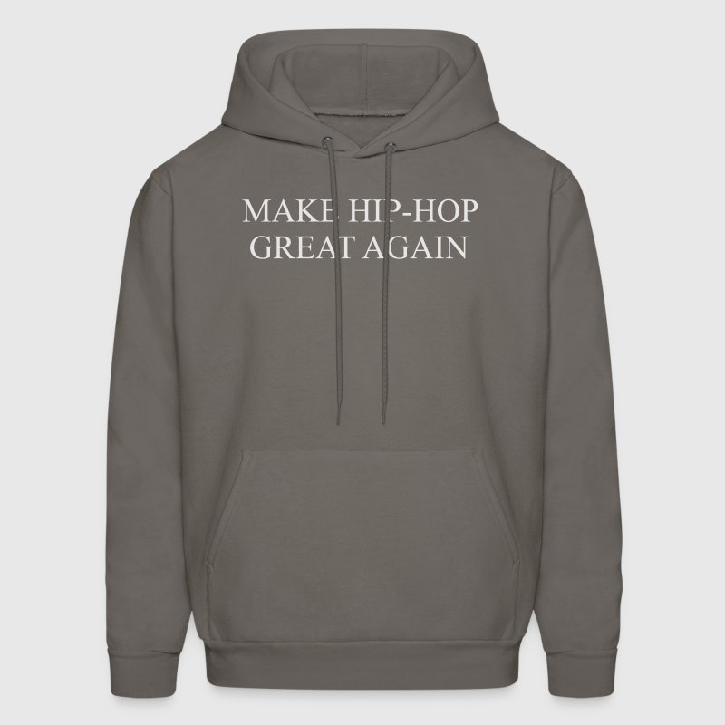 Make Hip-Hop great again Hoodies - Men's Hoodie