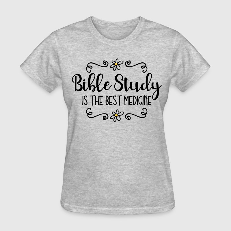 Bible Study Best Medicine T-Shirts - Women's T-Shirt