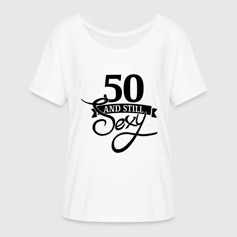 50 and still sexy T-Shirts - Women's Flowy T-Shirt
