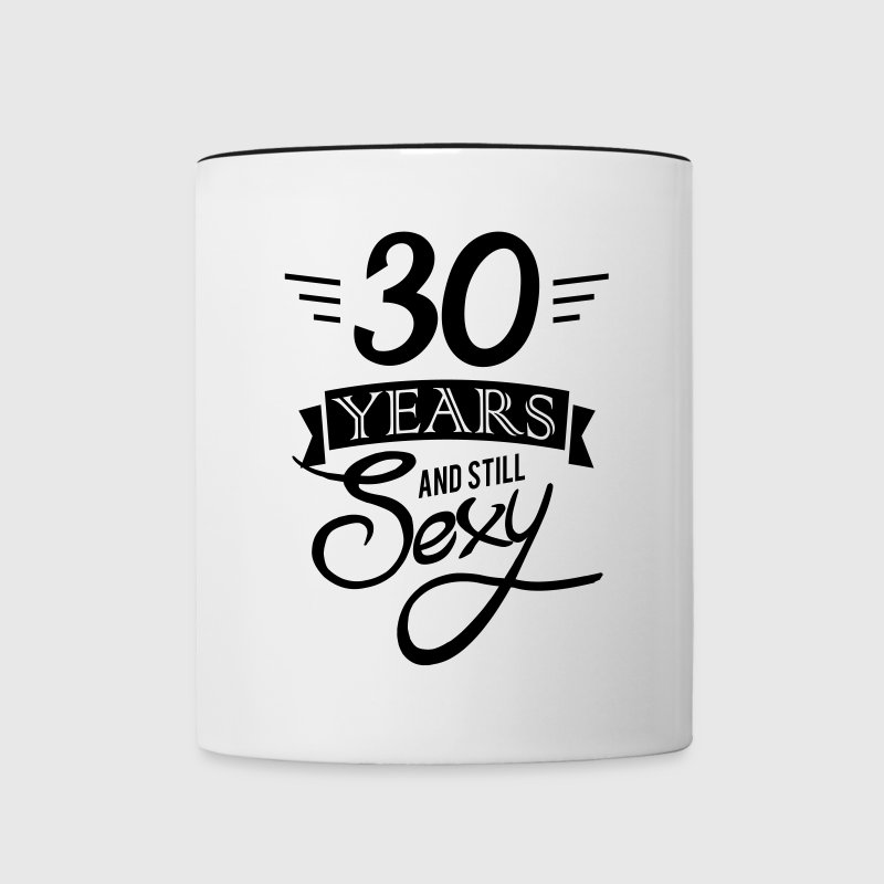 30 years and still sexy Mugs & Drinkware - Contrast Coffee Mug
