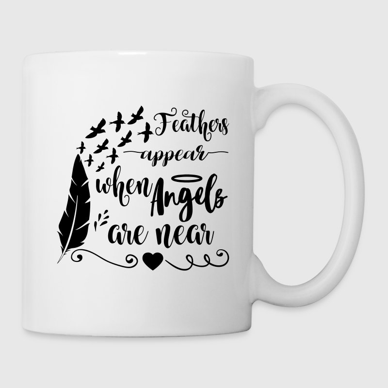Feathers appear when angels are near Mugs & Drinkware - Coffee/Tea Mug
