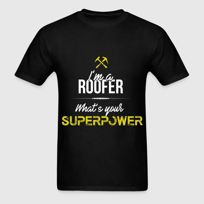 Roofer - I'm a Roofer what's your superpower - Men's T-Shirt