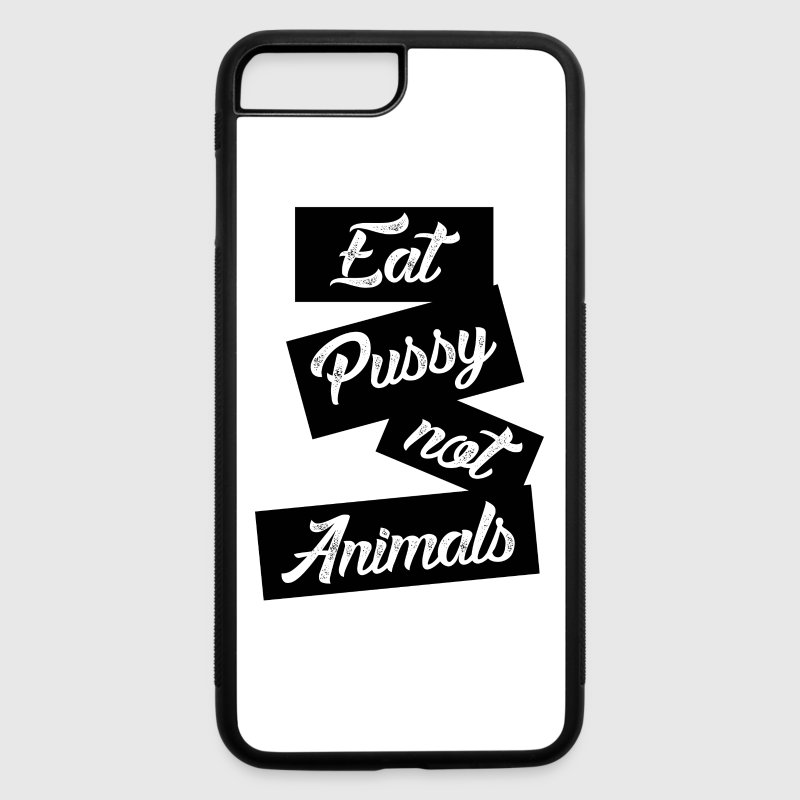 eat pussy not animals Accessories - iPhone 7 Plus Rubber Case