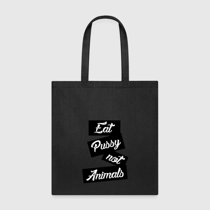 eat pussy not animals Bags & backpacks - Tote Bag