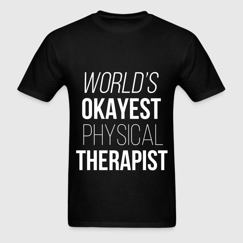 Physical Therapist - World's okayest physical ther - Men's T-Shirt