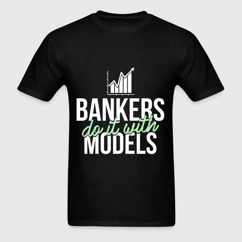 Banker - Bankers do it with models - Men's T-Shirt