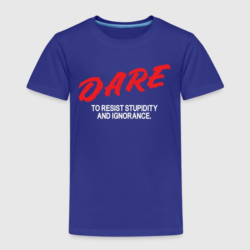 Dare to resist - Toddler Premium T-Shirt
