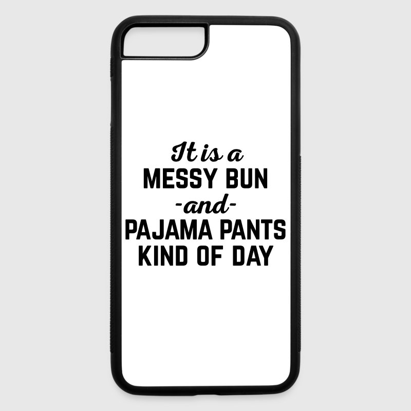 Messy Bun Day Funny Quote Accessories - iPhone 7 Plus/8 Plus Rubber Case