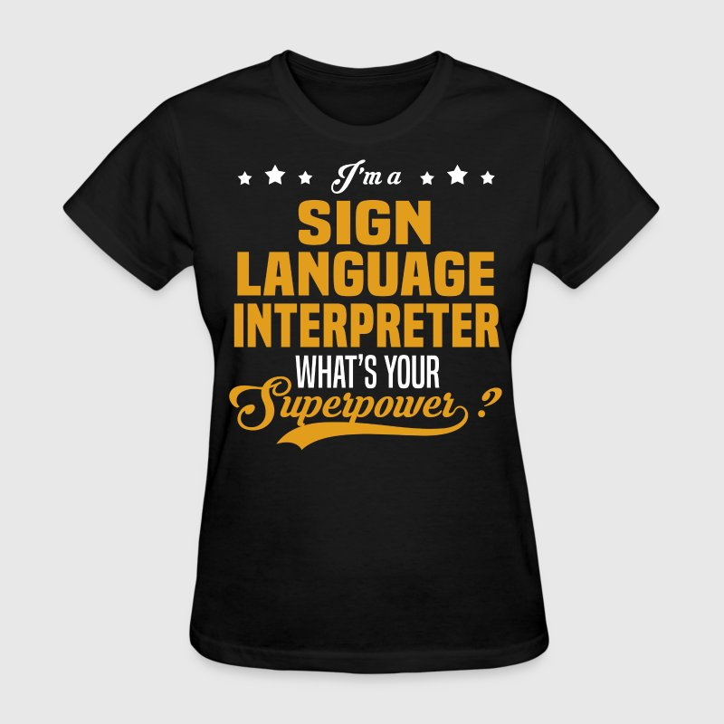 Sign Language Interpreter - Women's T-Shirt