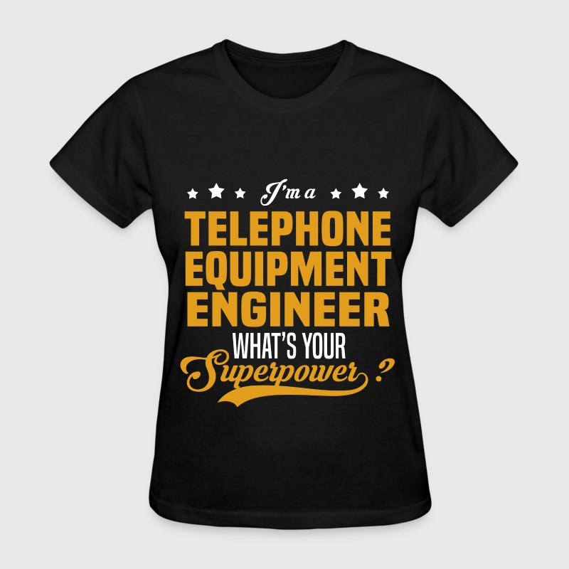 Telephone Equipment Engineer - Women's T-Shirt