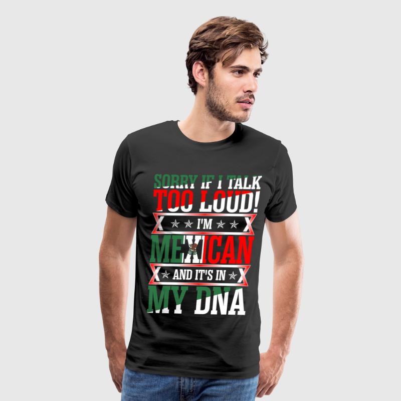I Am Mexican And Its In My DNA T-Shirts - Men's Premium T-Shirt