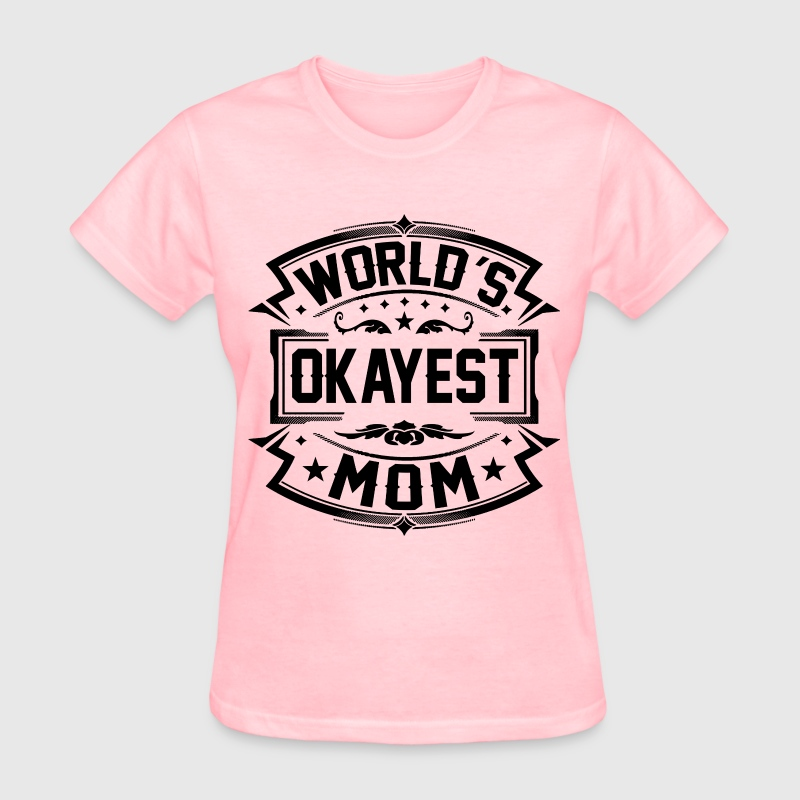 World's Okayest Mom T-Shirts - Women's T-Shirt