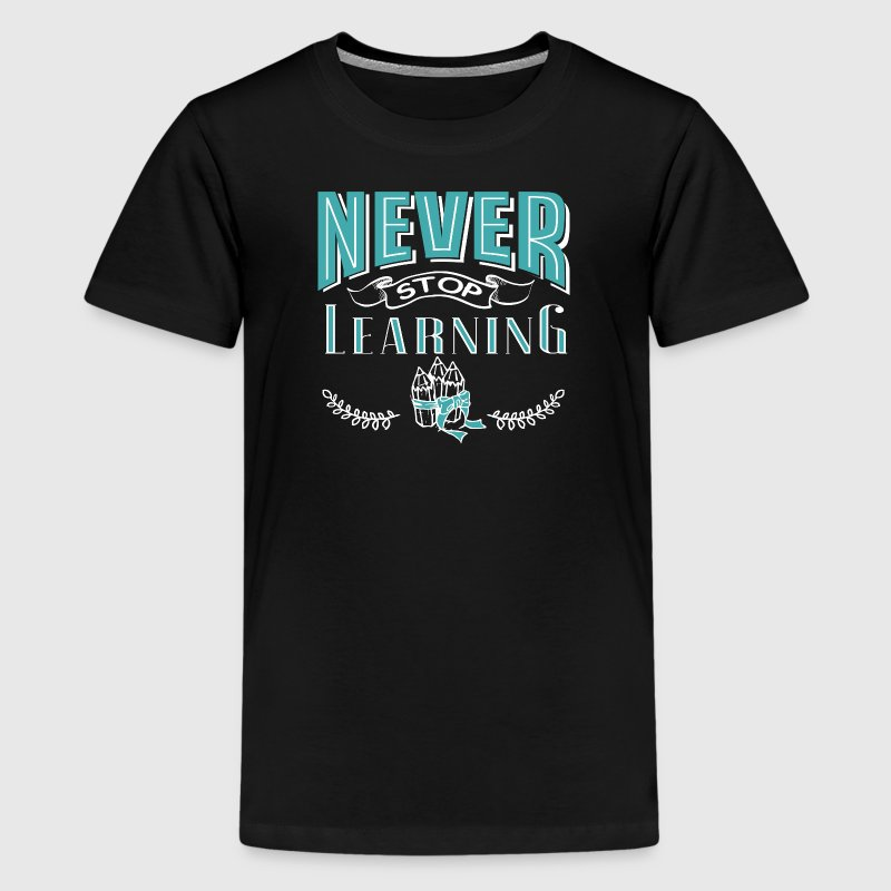 never stop learning - Kids' Premium T-Shirt