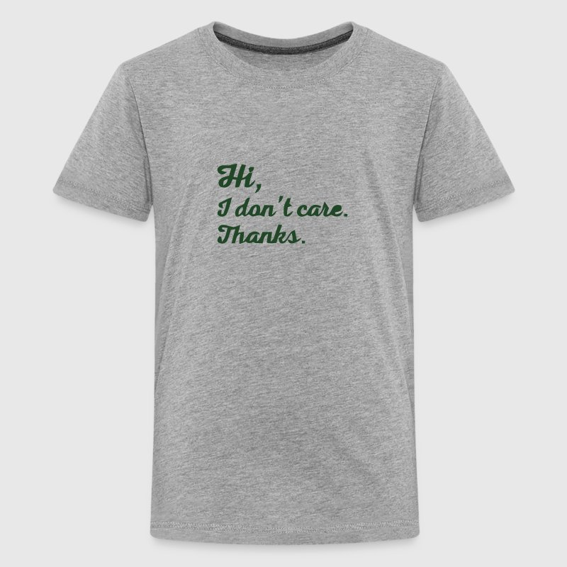 Hi, I don't care - thanks Kids' Shirts - Kids' Premium T-Shirt
