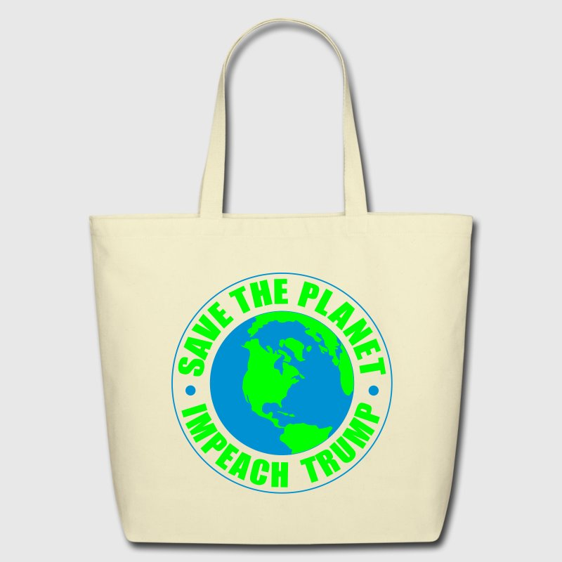 save the planet impeach trump Bags & backpacks - Eco-Friendly Cotton Tote