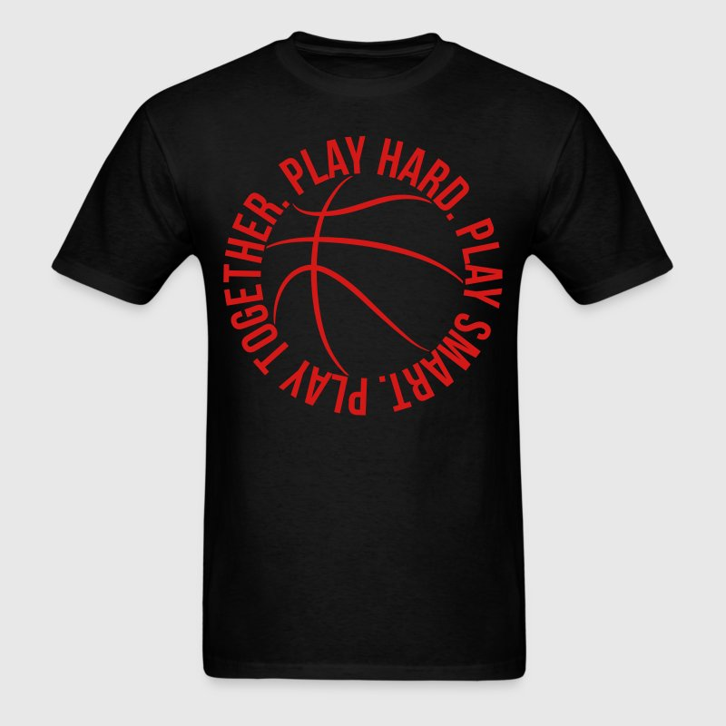 play smart play hard play together basketball team T-Shirts - Men's T-Shirt