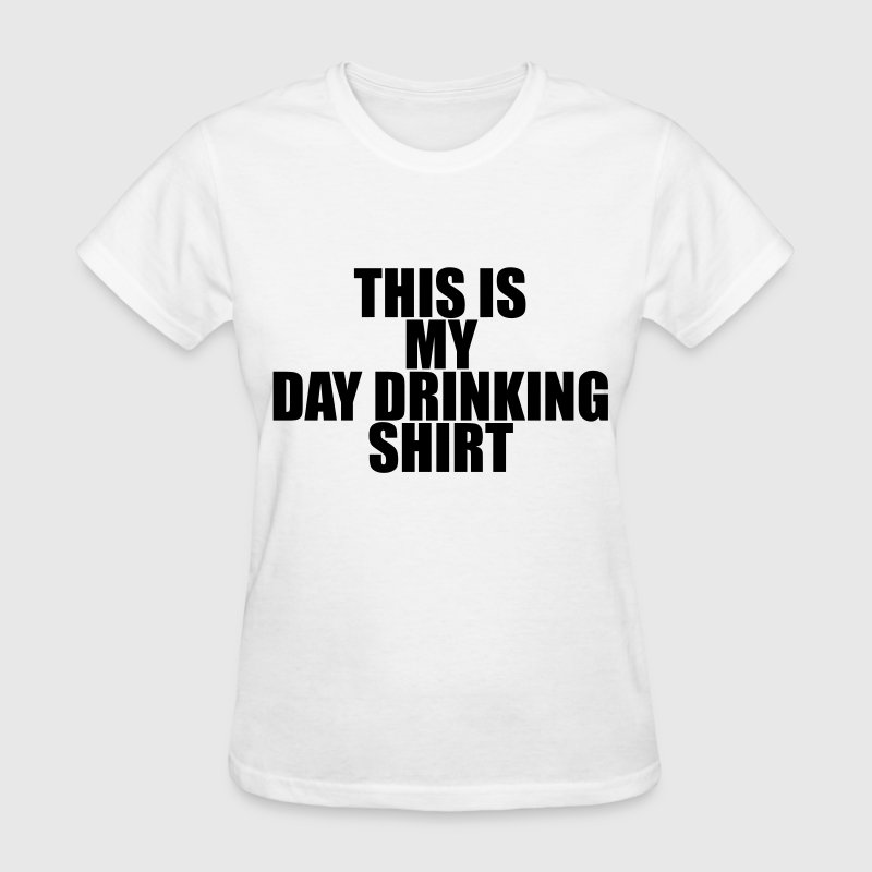This is my day drinking shirt T-Shirts - Women's T-Shirt