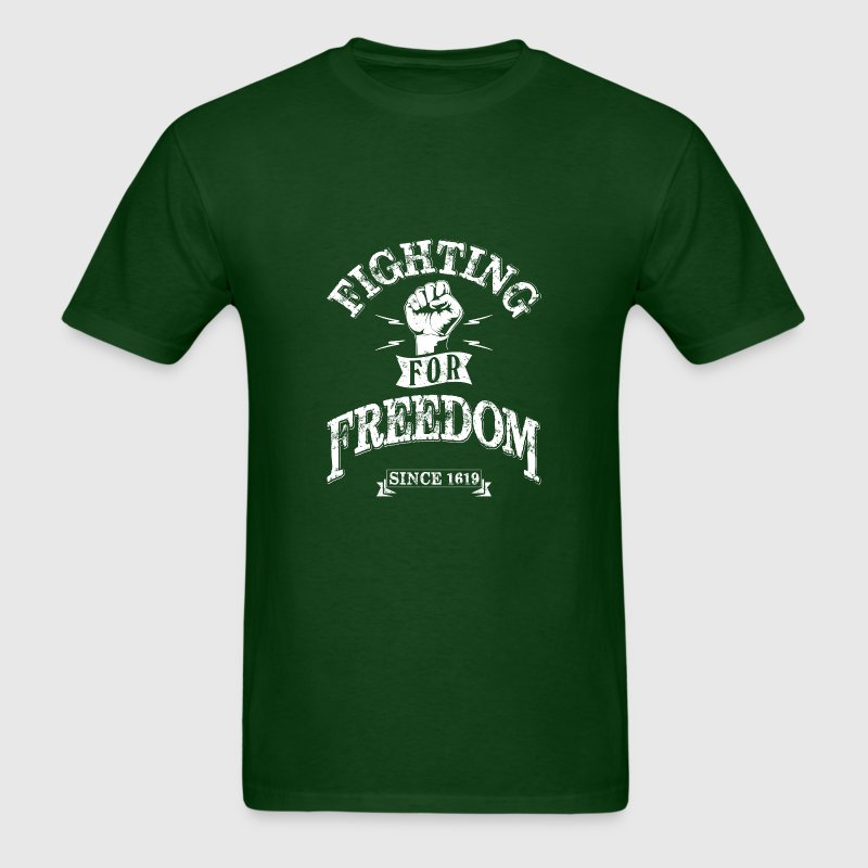 Fighting for Freedom since 1619 T-Shirts - Men's T-Shirt