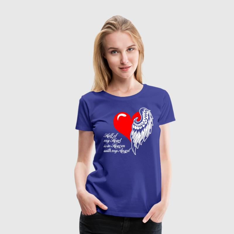 Half Of My Heart Is In Heaven With My Angel T-Shirts - Women's Premium T-Shirt
