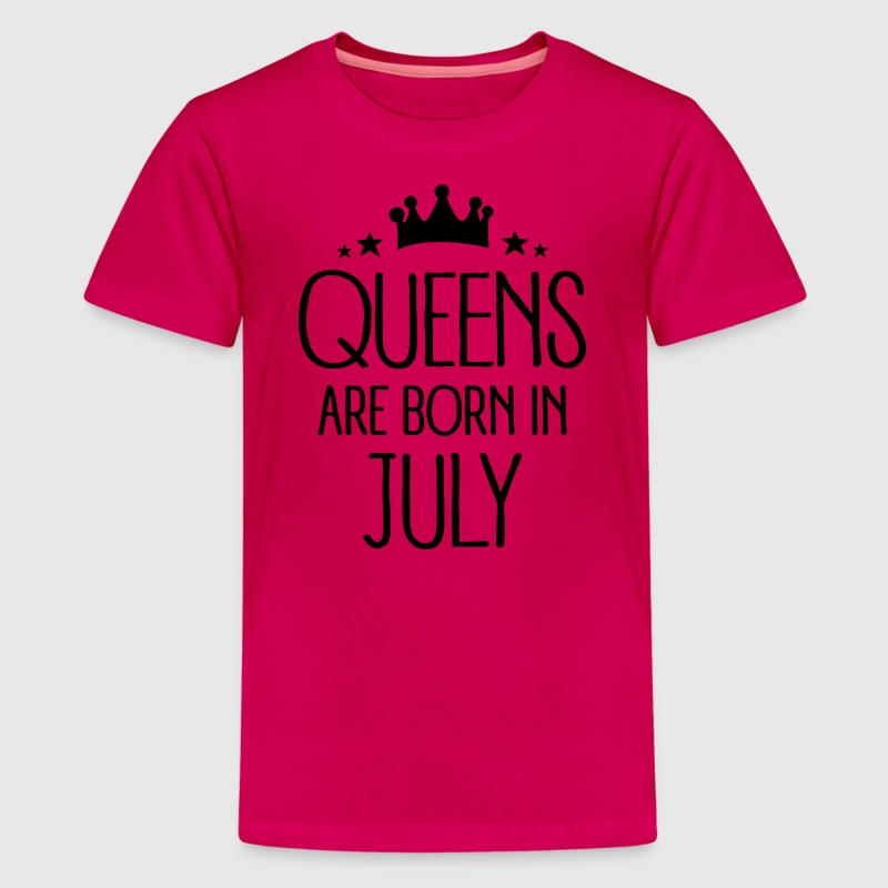 Queens Are Born In July Kids' Shirts - Kids' Premium T-Shirt