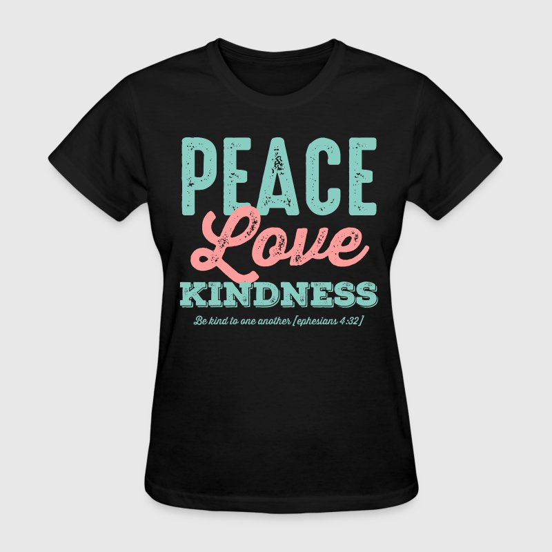 Peace Love Kindness T-Shirts - Women's T-Shirt