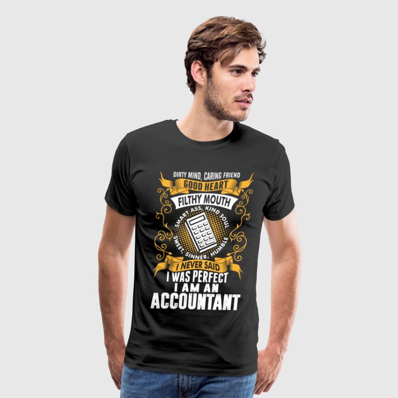 I Was Perfect I Am An Accountant T-Shirts - Men's Premium T-Shirt
