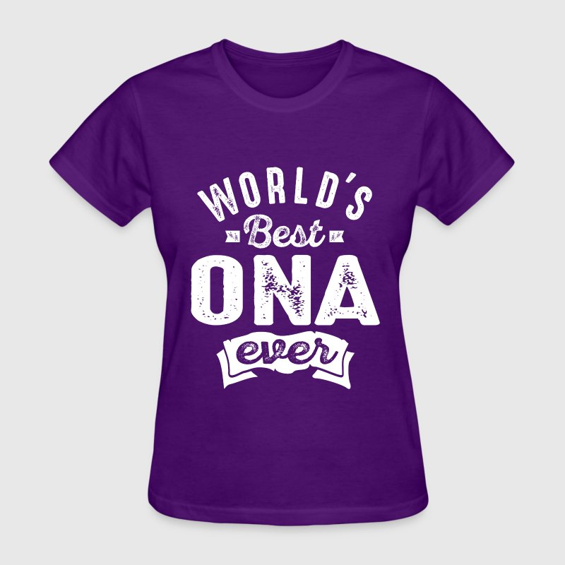 World's Best Ona Ever - Women's T-Shirt